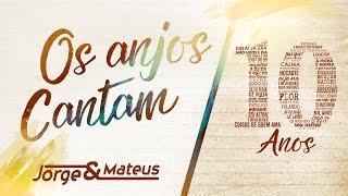Jorge & Mateus - Abertura/Os Anjos Cantam - [10 Anos Ao Vivo] (Vídeo Oficial)