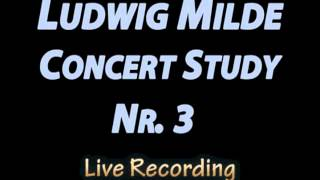 Ludwig Milde - Concert Study No. 3