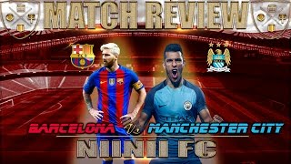 MANCHESTER CITY 3 BARCELONA 1!!! - Match Review and Opinions