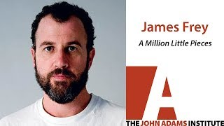 James Frey On A Million Little Pieces The John Adams Institute