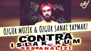Contra 'Islak Kum' Ses Analizi (Özgür Müzik & Özgür Sanat Yapmak !) Resimi