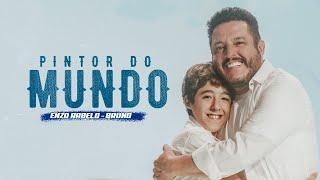 Pintor do Mundo - Enzo Rabelo, Bruno (Clipe Oficial)