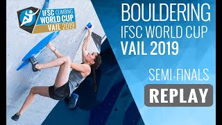IFSC Climbing World Cup Vail 2019 - Bouldering Semi-Finals