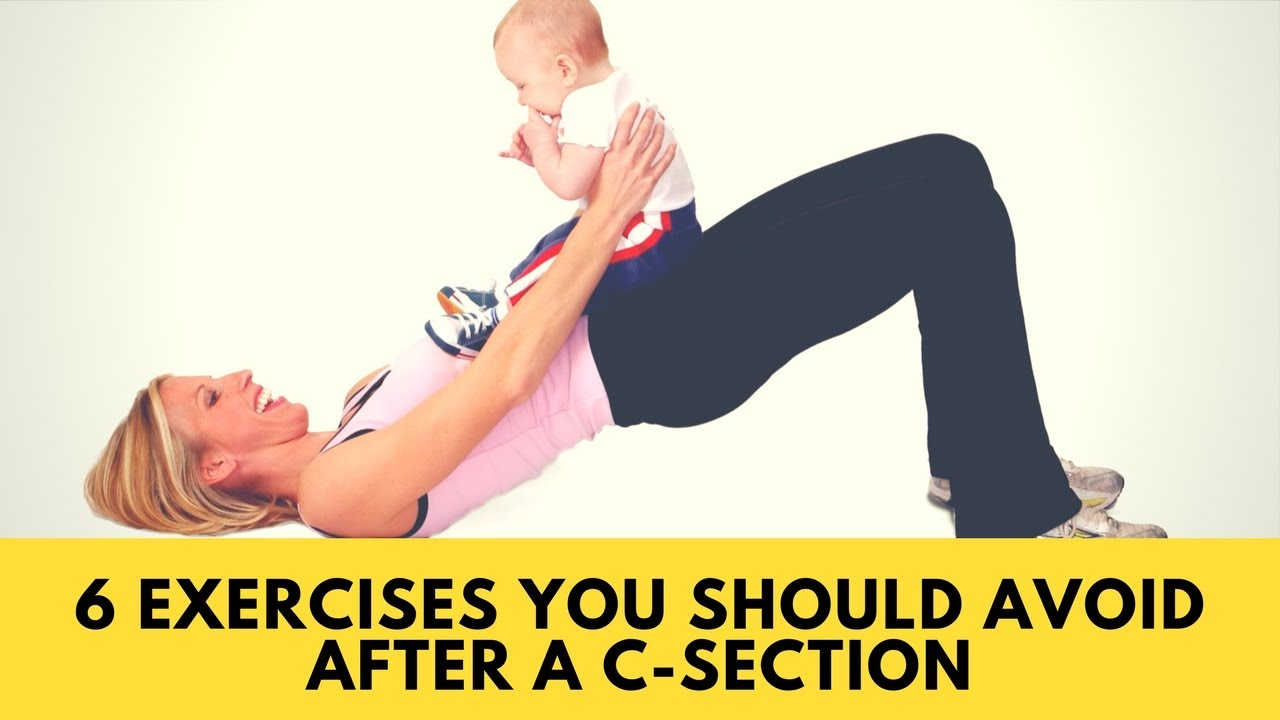 6 Exercises You Should Avoid After A C Section Naturalremedies