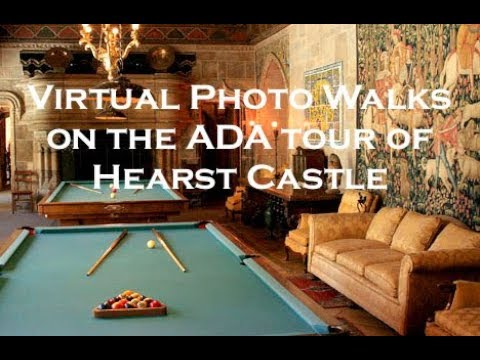 Virtual Photo Walks on the ADA tour of Hearst Castle