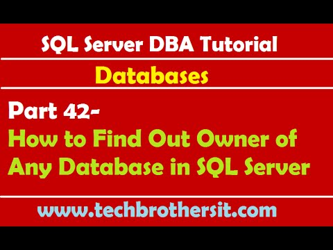 Sql Server Dba Tutorial 42 How To Find Out Owner Of Any
