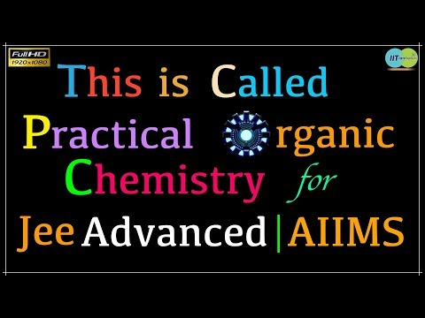 Practical Organic Chemistry For Jee And AIIMS | Part-1 | MKA Sir | IITian Explains