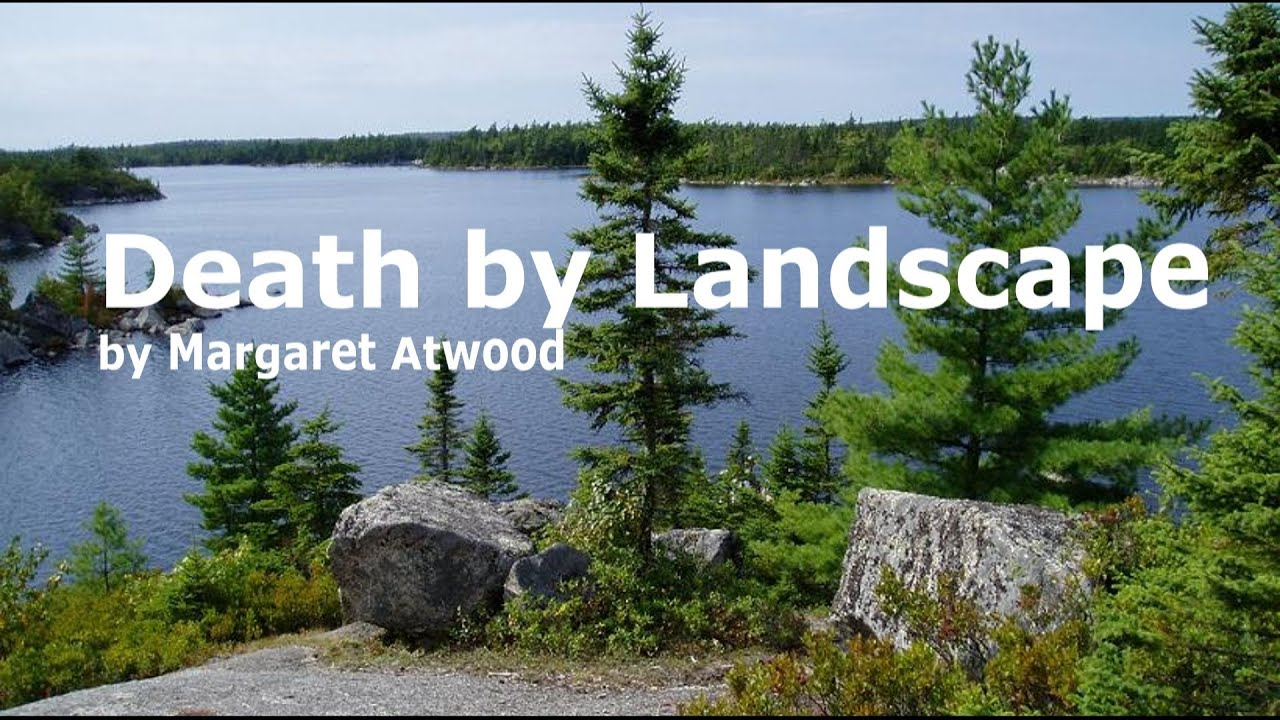 dealth by landscape by margaret atwood dealth by landscape by margaret atwood