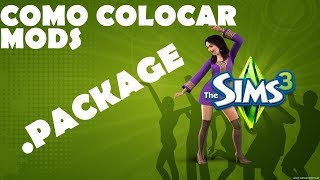 TUTORIAL: COMO INSTALAR MODS NO THE SIMS 3 (.PACKAGE)