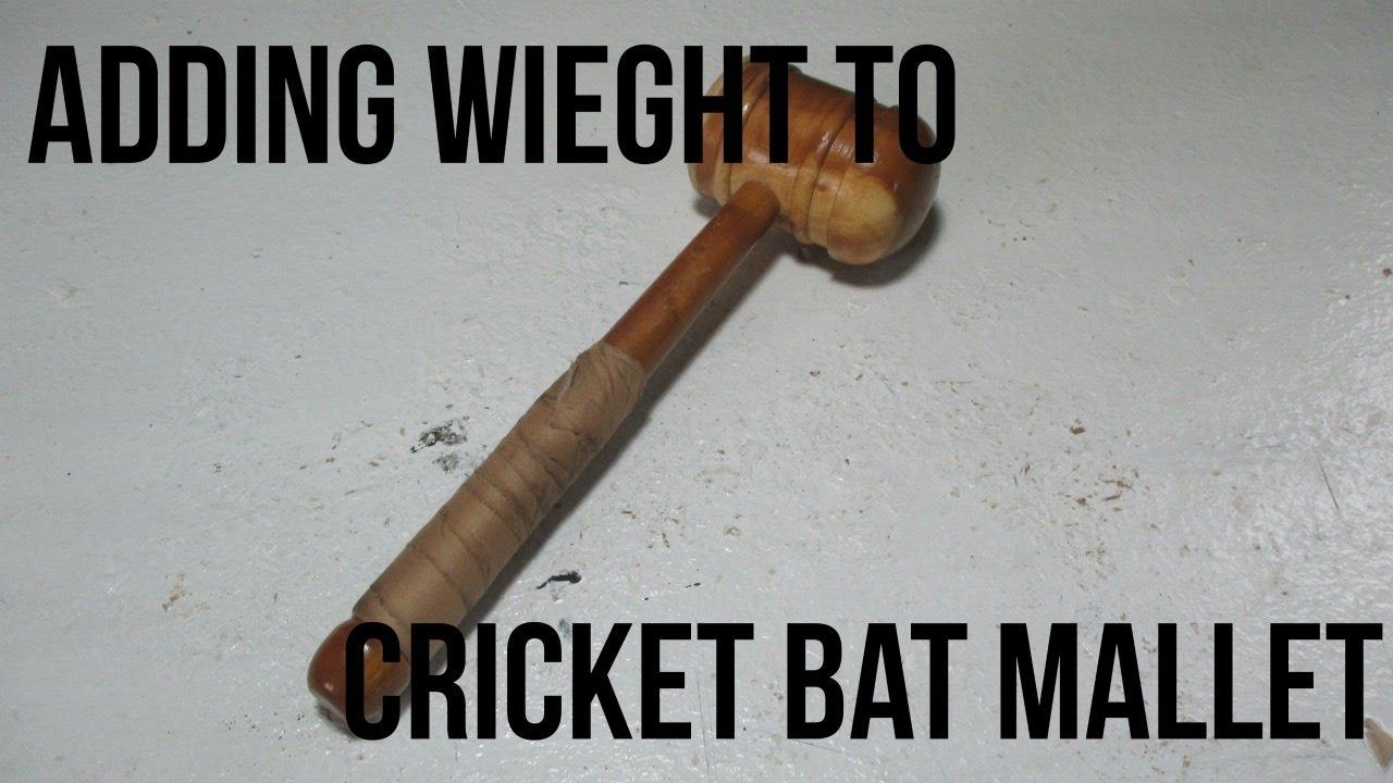 Adding Wieght To A Cricket Bat Mallet