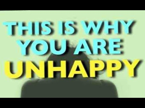 Causes of Happiness and Unhappiness Unhappy in relationship with self with life How to change it
