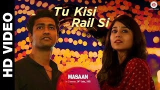 Tu Kisi Rail Si Video Song - Masaan