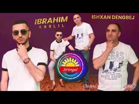 IBRAHIM KHALIL   ISHXAN DENGBEJ  2019