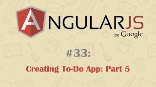 AngularJS Tutorial 33: Creating To-Do App: Part 5