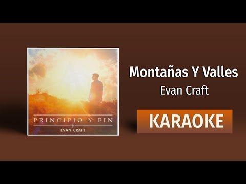 Montañas Y Valles - Evan Craft (Karaoke)