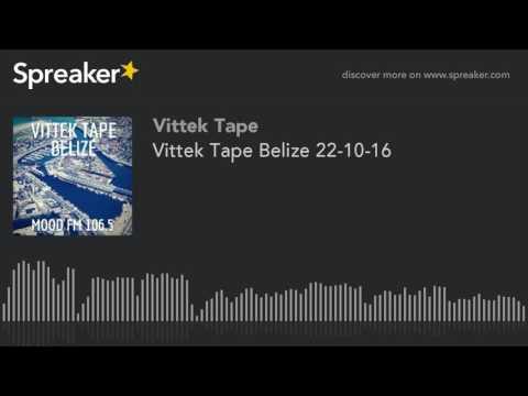 Vittek Tape Belize 22-10-16