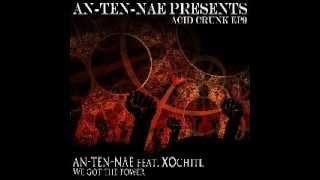 An-ten-nae - We Got The Power feat. XOchitl (Original Mix) 2012
