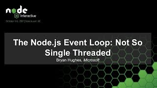 The Node.js Event Loop: Not So Single Threaded