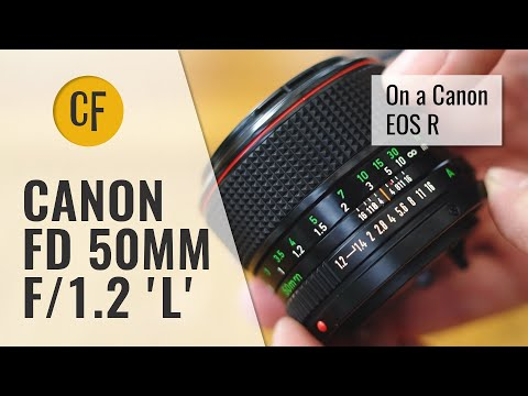 Legacy Lenses On EOS R: Canon FD 50mm F/1.2 'L' Lens Review With Samples