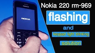 Nokia 220 rm 969 flashing | keypad light blinking solution  | Nokia Software Recovery Tool