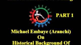 Michael Embaye (Aranchi) - Historical Background Of Ethio Eritrea Boarder War - Part 1