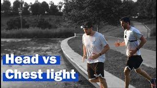 Best running lights? Chest Light vs headlamp flashlight. What should you buy?