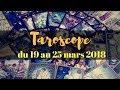 TAROSCOPE semaine du 19 au 25 mars 2018