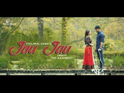 Jau Jau - Prajwal Rana | Nepali Pop Song 2018