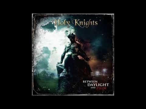Holy Knights - Between Daylight and Pain (Álbum Completo/Full Album)