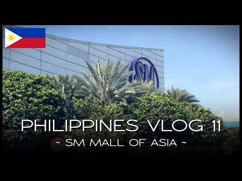 SM Mall of Asia - PHILIPPINES VLOG 11