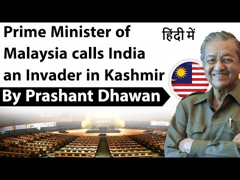 Prime Minister of Malaysia calls India an Invader in Kashmir Current Affairs 2019