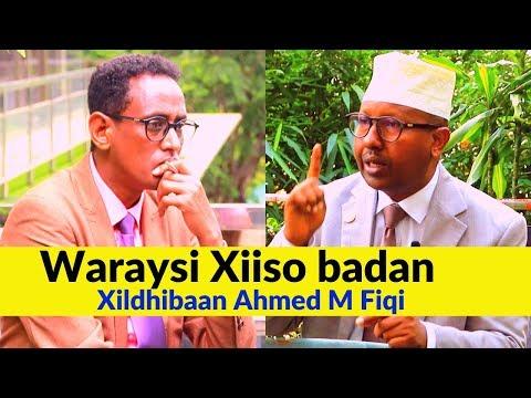 Waraysi Xiiso Badan   Xildhibaan Ahmed M FIQI   Q1aad   Su'aalo Kulul & Jawaabo Hufan..