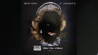Deaf Wish - St Vincent