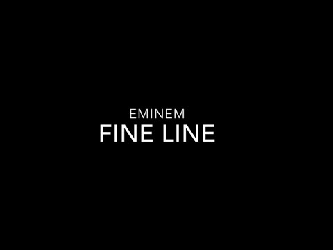 Eminem Fine Line Lyrics HQ