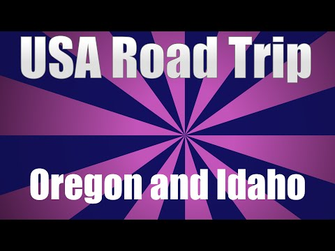 USA Road Trip - Oregon and Idaho