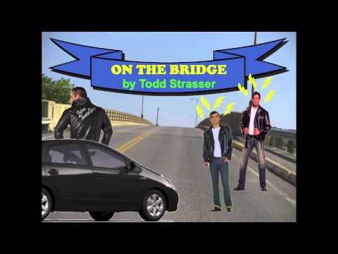 """On The Bridge"" By Todd Strasser"