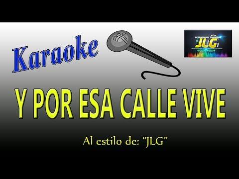 Y POR ESA CALLE VIVE  -karaoke Como Tierra Caliente- Arreglo po JLG