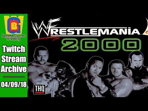 Stream Archive - 04/09/18 - WWF WrestleMania 2000
