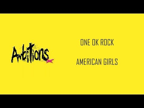 American Girls -ONE OK ROCK lyrics video