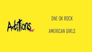 American Girls ONE OK ROCK lyrics video