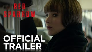 Red Sparrow | Official HD Trailer #1 | 2018