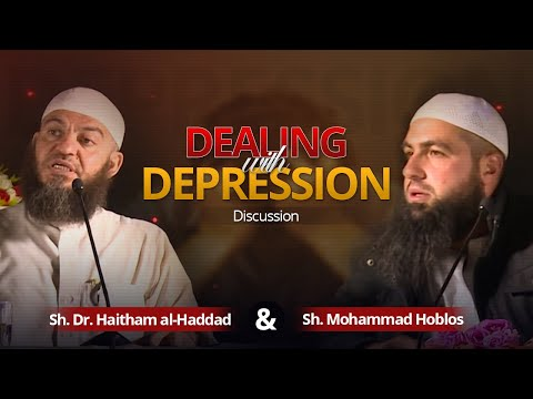 Dealing with Depression | Discussion | Sh. Dr. Haitham al-Haddad & Mohammad Hoblos