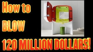 How to blow $120 MILLION DOLLARS in one year!
