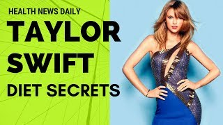 TAYLOR SWIFT Diet Secrets - Workout Routine | Celebrity Diet