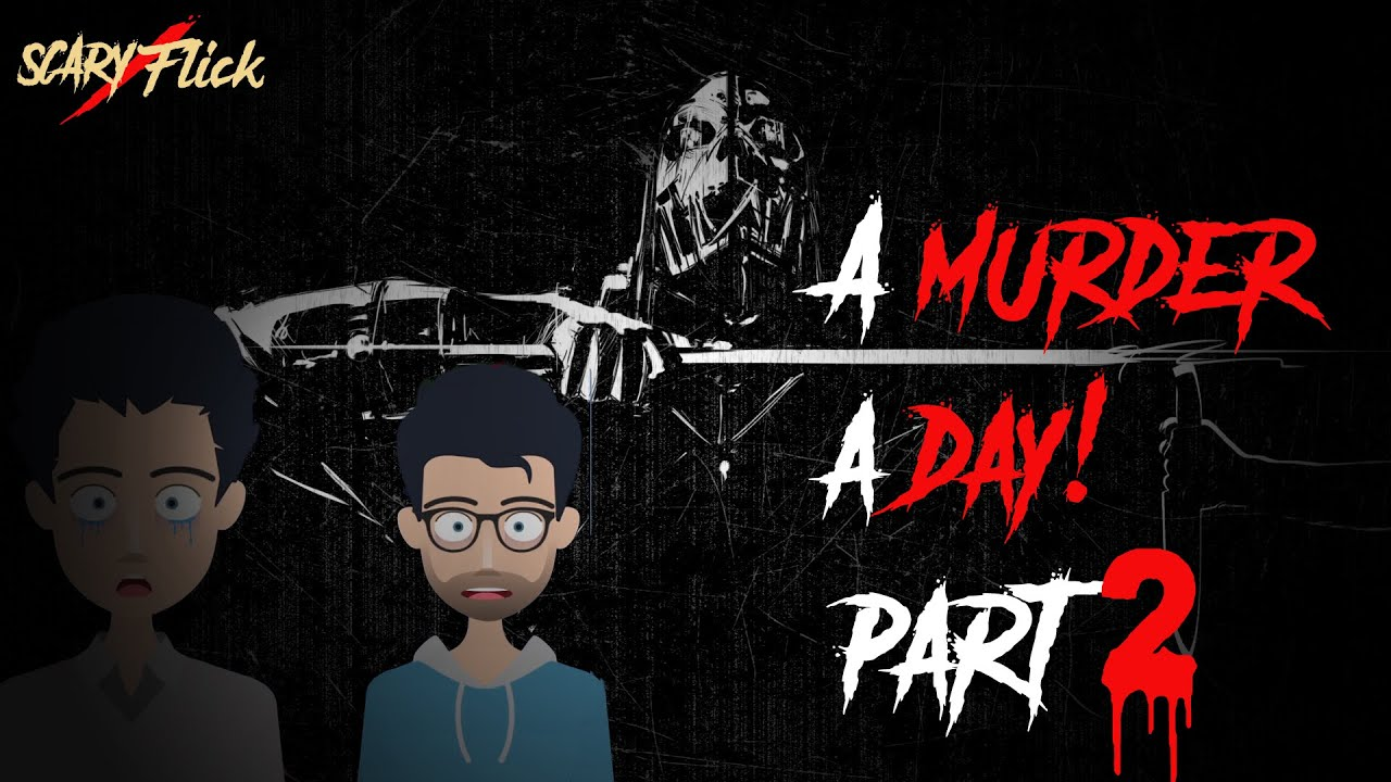 A Murder A Day Part 2 I Animated Horror Story In Hindi I Scary Flick E44
