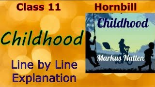 Childhood - LINE BY LINE EXPLANATION | Hornbill Class 11