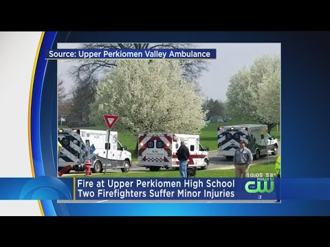 Fire At Upper Perkiomen High School, Two Fire Fighters Injured