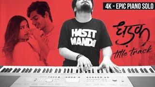 DHADAK - Title Track (Ajay Atul) - EPIC PIANO COVER