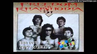 Freedom Of Rhapshodia' 91 - Don't Go Away