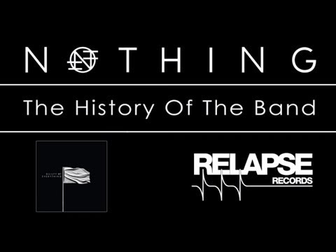 Nothing - History of the Band